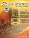 Alfred's Great Music & Musicians, Bk 1: An Overview of Music History (Book & CD) (Premier Piano Course) - Nancy Bachus, Tom Gerou