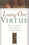 Losing Our Virtue - David F. Wells