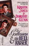 The Gentleman And The Hell Raiser (By Request) (Harlequin by Request) - Kristin James, Dorothy Glenn