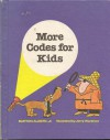 More Codes for Kids - Burton Albert, Burton Albert Jr., Kathy Pacini, Jerry Warshaw