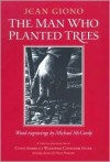 The Man Who Planted Trees - Jean Giono, Michael McCurdy, Norma Lorre Goodrich