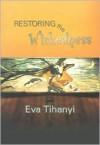 Restoring the Wickedness - Eva Tihanyi
