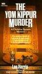 Yom Kippur Murder (Christine Bennett Mysteries) - Lee Harris