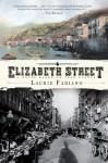 Elizabeth Street by Fabiano, Laurie (2011) Paperback - Laurie Fabiano