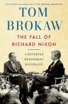 The Fall of Richard Nixon - Tom Brokaw