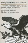 Manifest Destiny and Empire: American Antebellum Expansionism - Sam W. Haynes, Robert W. Johannsen, John M. Belohlavek, Thomas R. Hietala, Sam W. Haynes