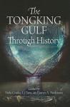 The Tongking Gulf Through History - Nola Cooke, Tana Li, James A. Anderson