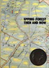 Epping Forest Then And Now: An Anthology - Winston G. Ramsey