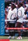 Venus & Serena: The Grand Slam Williams Sisters - Bill Gutman