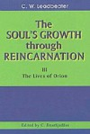 The Souls Growth Through Reincarnation - C.W. Leadbeater