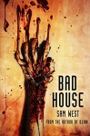 Bad House - Sam West