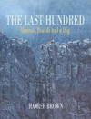 The Last Hundred: Munros, Beards and a Dog - Hamish Brown