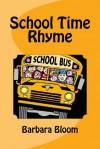 School Time Rhyme - Barbara Bloom