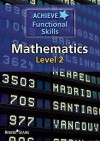 Achieve Functional Skills Mathematics. Level 2 - Fran Wilson