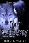 Dark Succession - Teresa D'Amario