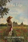At the Edge of Summer - by Jessica Brockmole