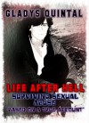 Life After Hell: Surviving Sexual Abuse - Gladys Quintal