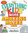 The Everything Kids' More Amazing Mazes Book: Wind your way through hours of adventurous fun! - Beth L. Blair, Jennifer A. Ericsson