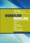 Workflow Modeling: Tools for Process Improvement and Application Development, Second Edition - Alec Sharp, Patrick McDermott