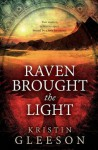 Raven Brought the Light - Kristin Gleeson