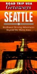 Road Trip USA Getaways: Seattle - W.C. McRae