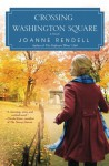 Crossing Washington Square (Nal Accent Novels) - Joanne Rendell