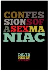 Confessions of a Sex Maniac - David Henry Sterry