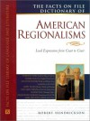 The Facts On File Dictionary Of American Regionalisms - Robert Hendrickson