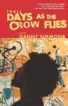 Three Days As the Crow Flies: A Novel - Danny Simmons, Mark Blackshear