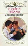 An Accidental Affair - Elizabeth Oldfield