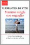 Mamma single con orgoglio - Alessandra De Vizzi