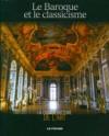 Le Baroque et le Classicisme - Collectif