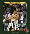 The Milwaukee Bucks - Mark Stewart, Matt Zeysing