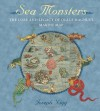 Sea Monsters: The Lore and Legacy of Olaus Magnus's Marine Map - Joseph Nigg