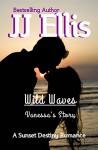 Wild Waves - Vanessa's Story (Second Edition): A Sunset Destiny Romance - J.J. Ellis