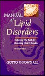 Manual Of Lipid Disorders: Reducing The Risk For Coronary Heart Disease - Antonio M. Gotto Jr., Henry J. Pownall