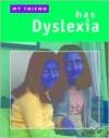My Friend Has Dyslexia - Nicola Edwards