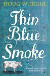 Thin Blue Smoke - Doug Worgul