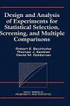 Design and Analysis of Experiments for Statistical Selection, Screening, and Multiple Comparisons - Robert E. Bechhofer, Thomas J. Santner, David M. Goldsman