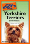 The Complete Idiot's Guide to Yorkshire Terriers - Liz Palika