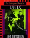 Underground Guide to Unix(tm): Slightly Askew Advice from a Unix? Guru - John Montgomery, Ian Montgomery, Woody Leonhard