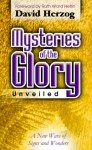 Mysteries of the Glory Unveiled: A New Wave of Signs and Wonders - David Herzog, Ruth Ward Heflin