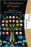An Abundance of Graces: Reflections on Sacrosanctum Concilium - Pamela Jackson