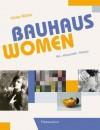 Bauhaus Women: Art, Handicraft, Design - Ulrike Muller
