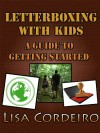 Letterboxing with Kids: A Guide to Getting Started - Lisa Cordeiro
