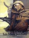 Les Mers Perdues - François Schuiten, Jacques Abeille