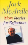 More Stories for Reflection - Jack McArdle
