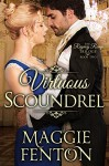Virtuous Scoundrel (The Regency Romp Trilogy Book 2) - Maggie Fenton;Margaret Foxe