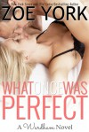 What Once Was Perfect - Zoe York