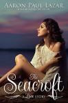 The Seacroft: a love story (Paines Creek Beach Book 2) - Aaron Paul Lazar